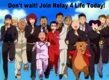 Don't wait! Join Relay 4 Life Today!