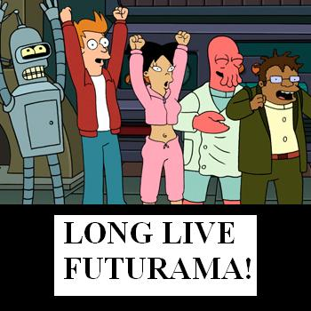 Long Live Futurama!