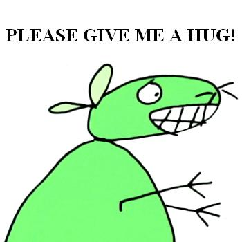 Please Give Me A Hug!