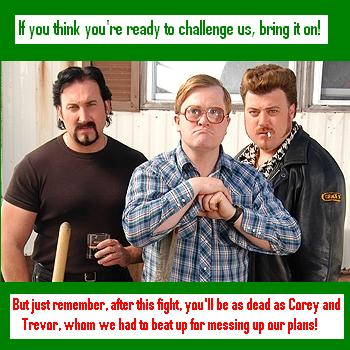 Dare to Challenge The Trailor Park Boys