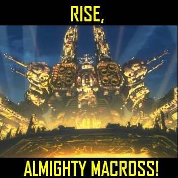 Rise, Almighty Macross!