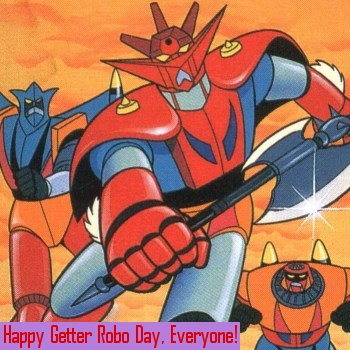 Happy Getter Robo Day!