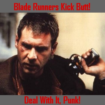 Blade Runners Kick Butt!