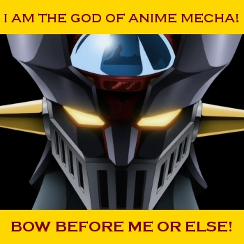 Bow Before The God Of Anime Mecha!