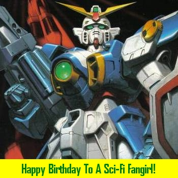 Happy Birthday To A Sci-Fi Fangirl!