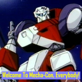 Welcome To Mecha-Con!