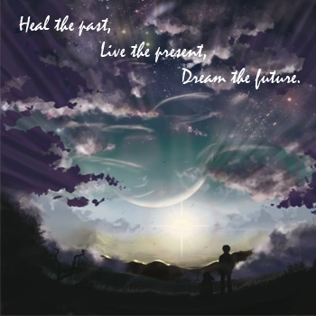 Heal, Live, and Dream
