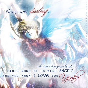 Not Angels, Love.