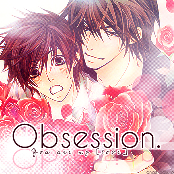 [love] obsession.