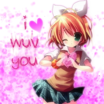 i wuv you~