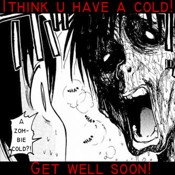 Zombie Cold?!