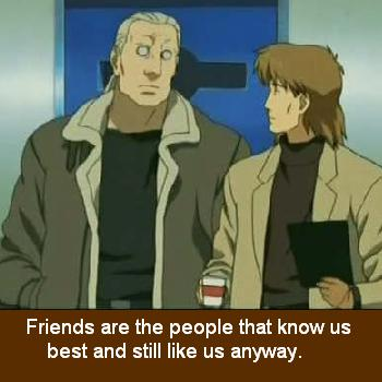 Friends are . . .