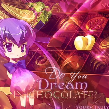 Do you dream in chocolate