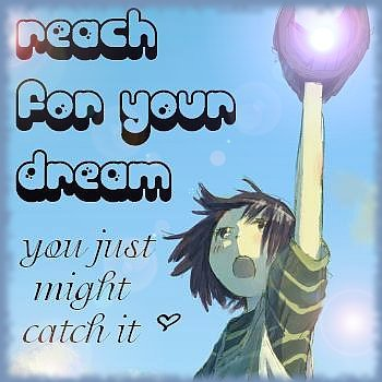 Reach for your Dream
