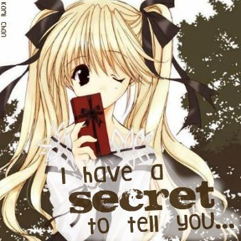 I Have a Secret to Tell You...