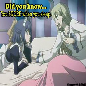 You....Snore...