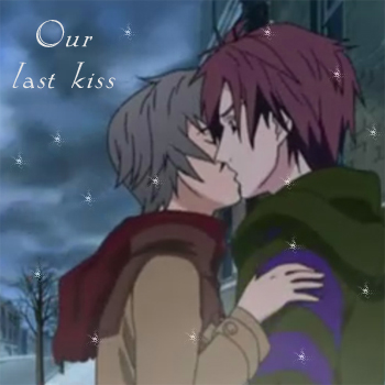 Our last kiss