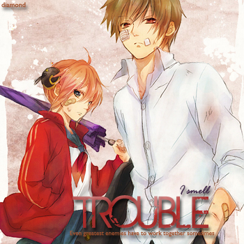 [ trouble ]