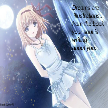 Dreams...the illistration of your soul