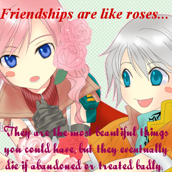 Friendships Are Like Roses...