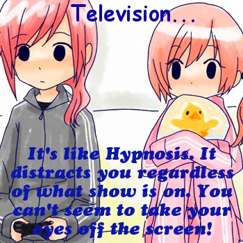 TV is like Hypnosis...