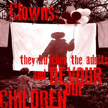 Clowns Eat Children...e.e