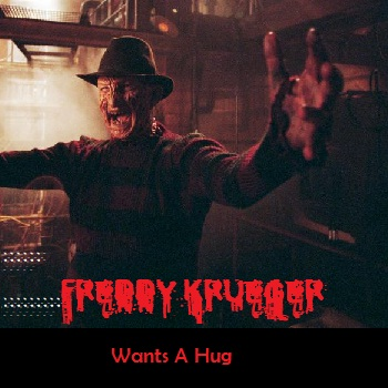 Freddy Wants A HUG!