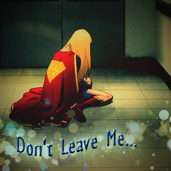Don't Leave Me...
