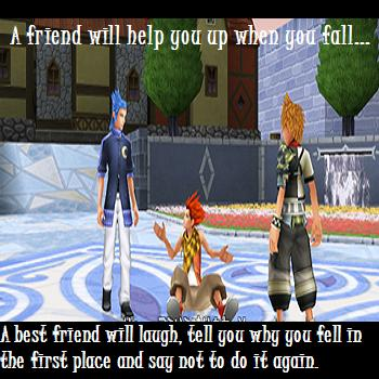 A friend will...