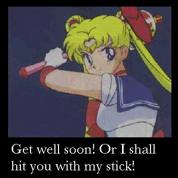 Get well soon! Or else...