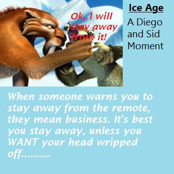 Another Ice Age Moment- Diego and Sid