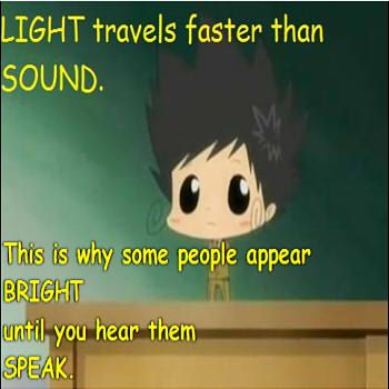 Light is faster than sound