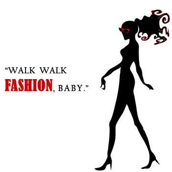 Walk walk fashion baby