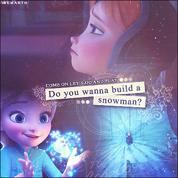 Do you wanna build a [Snowman]?