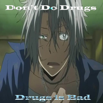 Don't Do Drugs, m'kay?