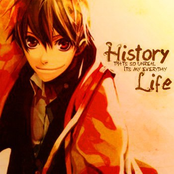 Life is History