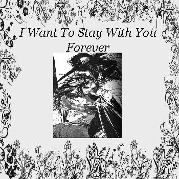 I Want To Stay With You..Forever