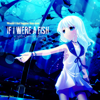 If I were a fish?