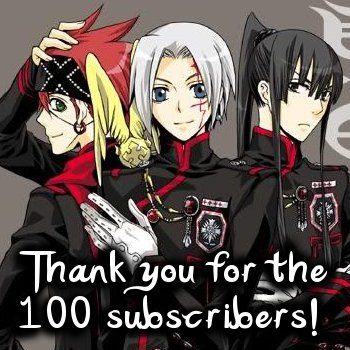100 subscribers~