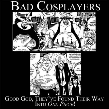 Bad Cosplayers