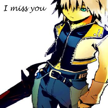 I miss you,