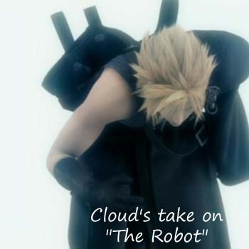 Cloud's take on the Robot