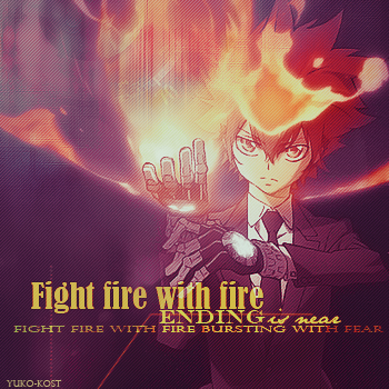 Fight fire with fire!