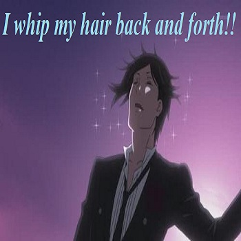 I whip my hair back and forth!!