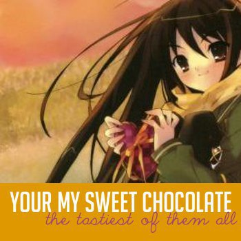 {SWEET} chocolate