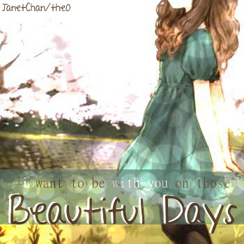 [beautiful days.]