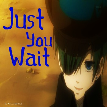 Just You Wait