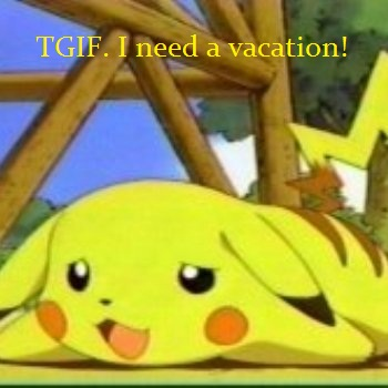 Pikachu needs a vacation