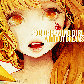 Go! Girl without dreams
