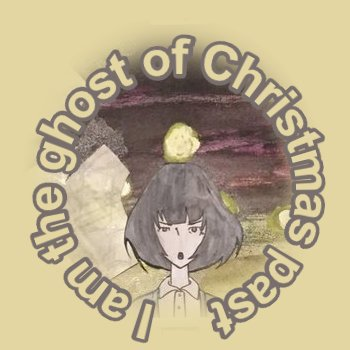I am the ghost of Christmas past